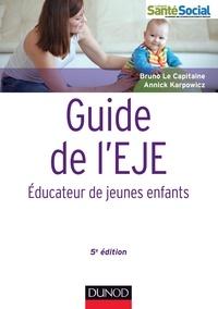 Bruno Le Capitaine et Annick Karpowicz - Guide de l'EJE - Educateur de jeunes enfants.