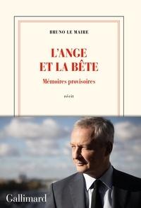 Bruno Le Maire - La bête et l'ange - Mémoires provisoires.
