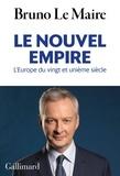 Bruno Le Maire - Le nouvel empire - L'Europe du vingt-et-unième siècle.