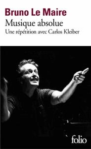 Bruno Le Maire - Musique absolue - Une répétition avec Carlos Kleiber.