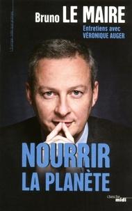 Bruno Le Maire - Nourrir la planète.