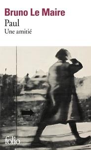 Bruno Le Maire - Paul - Une amitié.