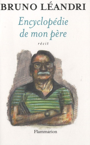 Bruno Léandri - Encyclopédie de mon père.