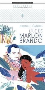 Bruno Léandri - L'île de Marlon Brando.