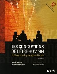Bruno Leclerc et Salvatore Pucella - Les conceptions de l'être humain - Débats et perspectives.