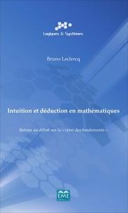 Bruno Leclercq - Intuition et déduction en mathématiques.