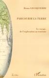 Bruno Lecoquierre - Parcourir la Terre - Le voyage, de l'exploration au tourisme.