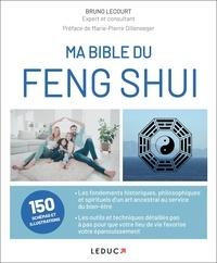 Bruno Lecourt - Ma bible du feng shui.