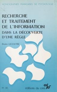 Bruno Lecoutre - Recherche et traitement de l'information dans la découverte d'une règle de classification.