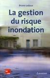 Bruno Ledoux - La gestion du risque inondation.