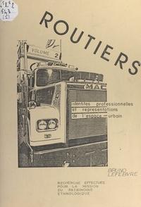 Bruno Lefebvre et Pierre Plattier - Routiers (2). Identités professionnelles et représentations de l'espace urbain.