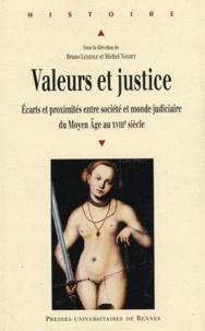 Bruno Lemesle et Michel Nassiet - Valeurs et justice - Ecarts et proximités entre société et monde judiciaire du Moyen Age au XVIIIe siècle.
