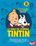 Bruno Lesouëf - La saga du journal Tintin - De 1946 à 1988, héros, rêves, humour et aventures.