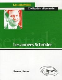 Bruno Lieser - Les années Schröder.