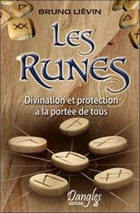 Bruno Liévin - Les Runes - Divination et protection à la portée de tous.