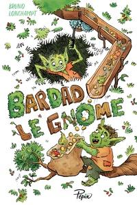 Bruno Lonchampt - Bardad le gnome.
