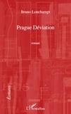 Bruno Lonchampt - Prague déviation.
