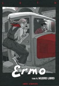 Bruno Loth - Ermo Tome 4 : Mujeres libres.