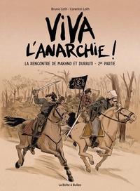 Bruno Loth et Corentin Loth - Viva l'anarchie ! - La rencontre de Makhno et Durruti, 2e partie.