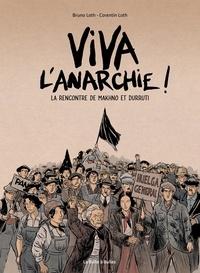 Bruno Loth et Corentin Loth - Viva l'anarchie ! - La rencontre de Makhno et Durruti.