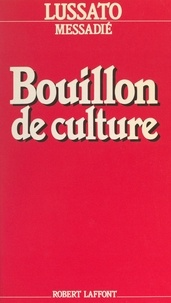 Bruno Lussato et Gerald Messadié - Bouillon de culture.