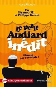 Bruno M et Philippe Durant - Le petit Audiard inédit illustré par l'exemple !.