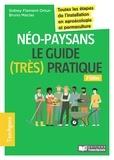 Bruno Macias et Sidney Flament-Ortun - Néo-paysans, le guide (très) pratique - Toutes les étapes de l'installation en agroécologie et permaculture.