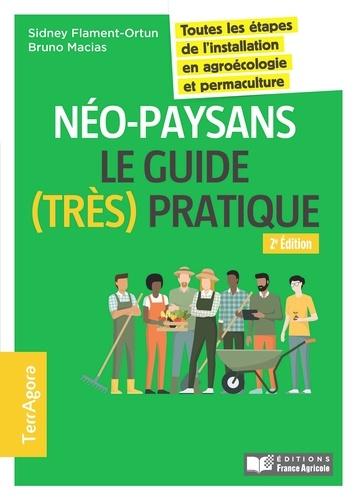 Néo-paysans, le guide (très) pratique. Toutes les étapes de l'installation en agroécologie et permaculture 2e édition