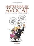 Bruno Madaule - Maitre Marley avocat Tome 2 : Que justice soit fête !.