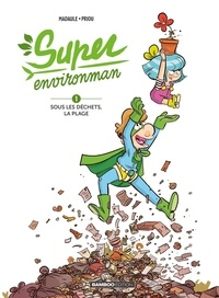 Bruno Madaule et Thomas Priou - Super Environman - Tome 1.