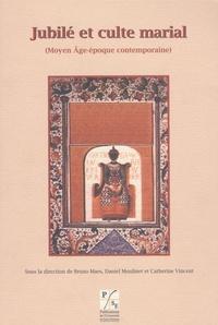 Jubilé et culte marial- Moyen Age-époque contemporaine - Bruno Maes | Showmesound.org