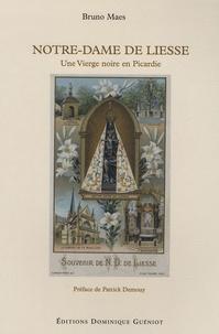 Bruno Maes - Notre-Dame de Liesse - Une Vierge noire en Picardie.