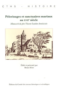 Pèlerinages et sanctuaires mariaux au XVIIe siècle - Manuscrit du père Vincent Laudun dominicain.pdf