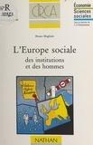 Bruno Magliulo et Dominique Maurel - L'Europe sociale des institutions et des hommes.