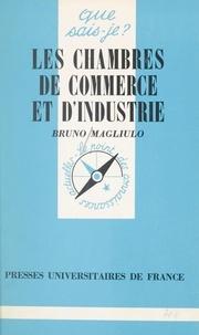Bruno Magliulo et Paul Angoulvent - Les chambres de commerce et d'industrie.