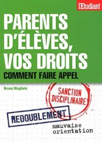 Bruno Magliulo - Parents d'élèves, vos droits - Redoublement, mauvaise orientation, sanctions disciplinaires... Comment faire appel.