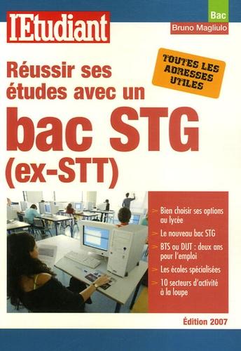 Bruno Magliulo - Réussir ses études avec un bac STG (ex-STT).