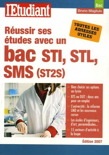 Bruno Magliulo - Réussir ses études avec un bac STI, STL, SMS (ST2S).