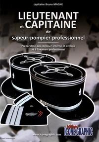 Bruno Magne - Lieutenant et capitaine de sapeur-pompier professionnel - Préparation aux concours interne et externe et à l'examen professionnel.