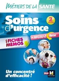 Bruno Mailhac et Julien Derras - Métiers de la santé - Soins d'urgence - AFGSU en fiches mémos - Entrainement révision - 2e édition.