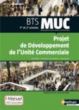 Bruno Marais et Christian Marty - Projet de développement de l'unité commerciale BTS MUC 1e et 2e années - Livre et licence i-Manuel de l'élève.