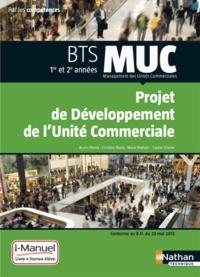 Projet de développement de l'unité commerciale BTS MUC 1e et 2e années- Livre et licence i-Manuel de l'élève - Bruno Marais pdf epub