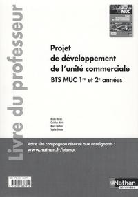 Bruno Marais et Christian Marty - Projet de développement de l'unité commerciale BTS MUC 1re et 2e années - Livre du professeur.