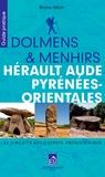 Bruno Marc - Dolmens et menhirs, Hérault, Aude, Pyrénées-Orientales.