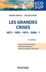 Bruno Marcel et Jacques Taïeb - Les grandes crises - 11e éd. - 1873-1929-1973-2008- ?.