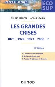 Bruno Marcel et Jacques Taïeb - Les grandes crises - 1873-1929-1973-2008-?.