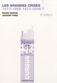 Bruno Marcel et Jacques Taïeb - Les grandes crises - 1873-1929-1973-2008 ?.