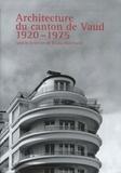 Bruno Marchand - Architecture du canton de Vaud 1920-1975.