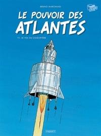 Bruno Marchand - Le pouvoir des Atlantes Tome 1 : .