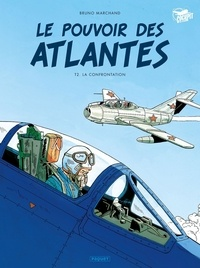 Bruno Marchand - Le pouvoir des Atlantes Tome 2 : La confrontation.